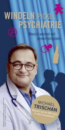 Michael Trischan - Windeln, Pickel, Psychiatrie